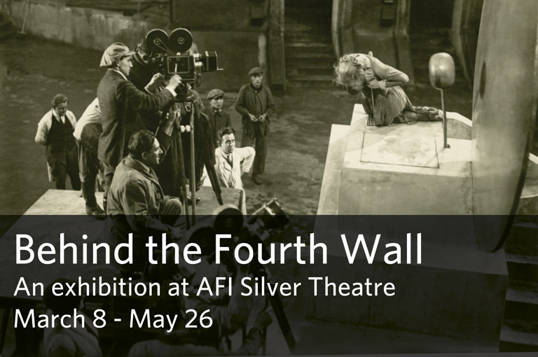 Behind the Fourth Wall - An exhibition at AFI Silver Theatre March 8 - May 26