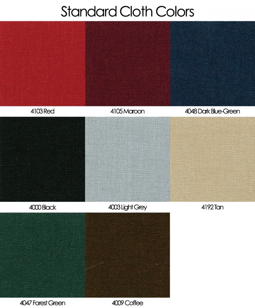 Standard cloth colors Red, Maroon, Dark Green, Black, Light grey, Tan, Forest Green, and Coffee