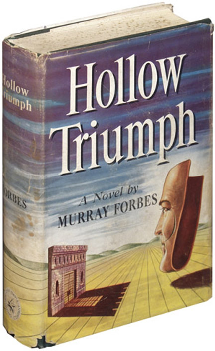 Hollow Triumph. Murray Forbes.
