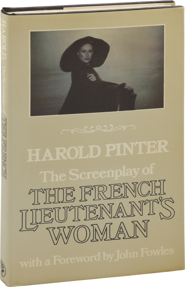 The Screenplay of The French Lieutenant's Woman. Harold Pinter, John Fowles, introduction.