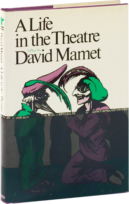 A Life in the Theatre [Theater]. David Mamet.