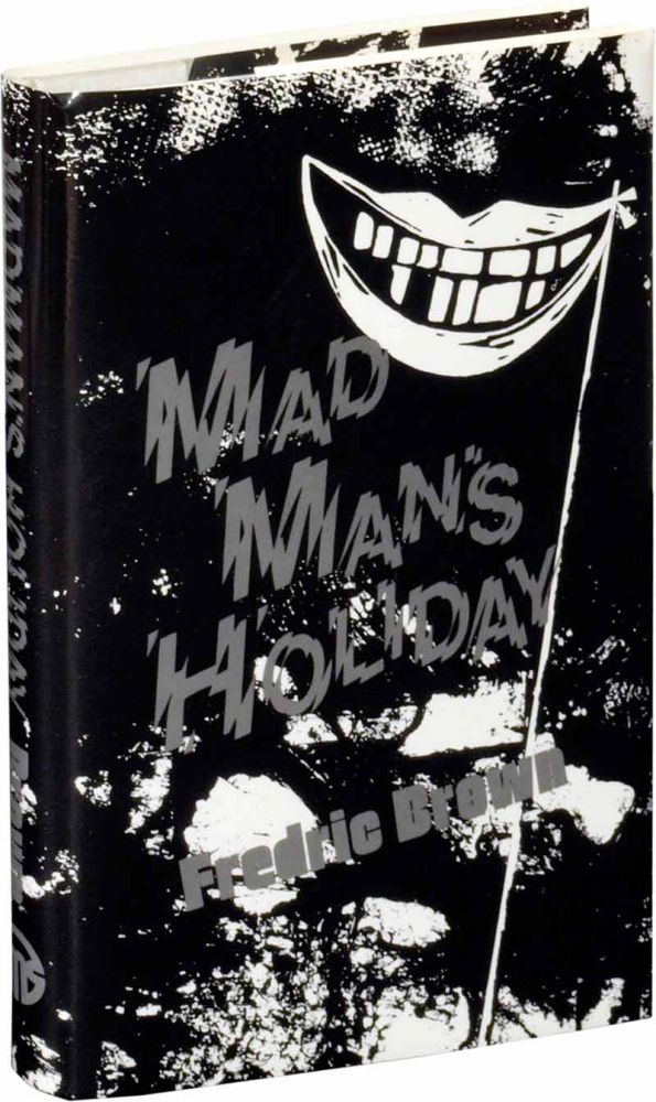 Madman's Holiday. Fredric Brown, Frederick Frederic, Newton Baird, foreword.