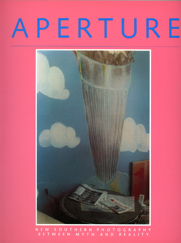 Aperture 115 - New Southern Photography: Between Myth and Reality, Summer 1989. Michael E. Hoffman, executive director.