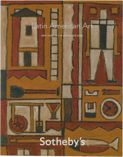 Sotheby's Auction Catalog [Catalogue]: Latin American Art - 18 and 19 November 2008 - New York. Sotheby's Auctions.