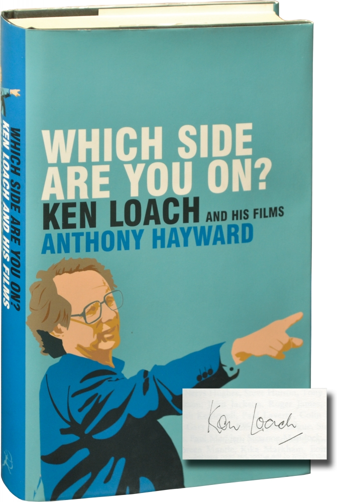 Which Side Are You On: Ken Loach and His Films. Ken Loach, Anthony Hayward.