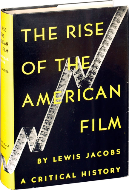 The Rise of the American Film. Lewis Jacobs.
