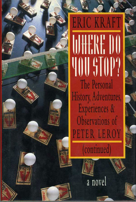 Where Do You Stop?         The Personal: History, Adventures, Experiences, and Observations of Peter Leroy (continued), Kraft, Eric
