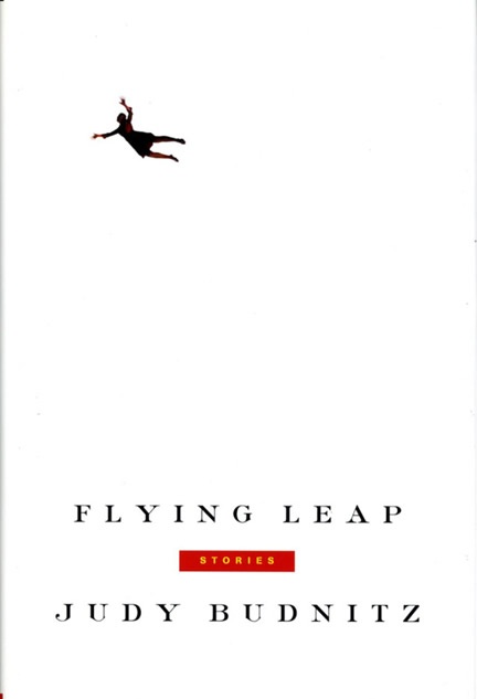 Flying Leap. Judy Budnitz.