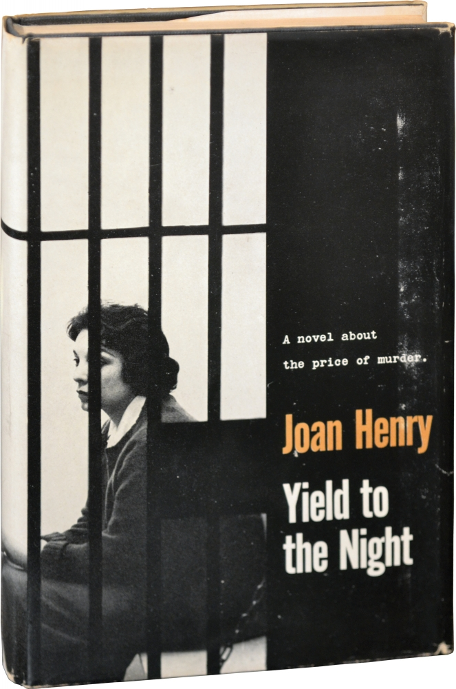 Yield to the Night. Joan Henry.