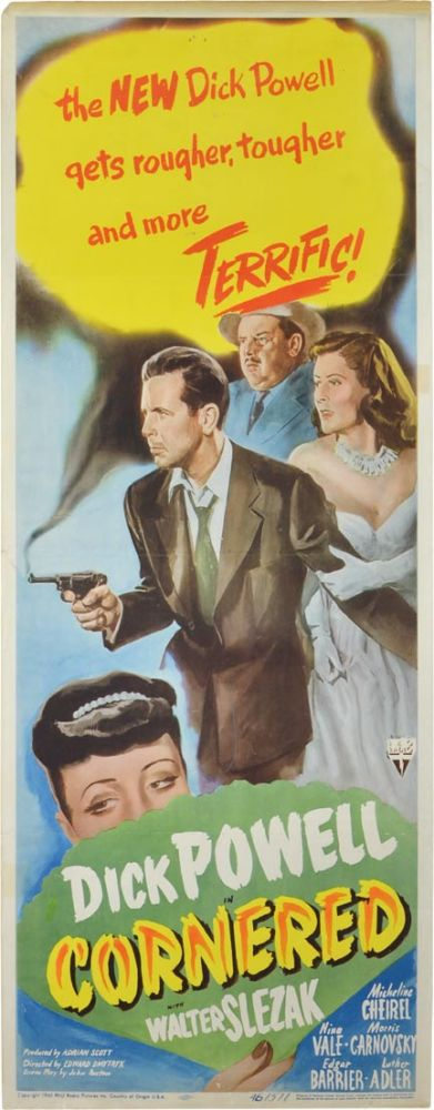 Cornered. Edward Dmytryk, Dick Powell, director, starring.