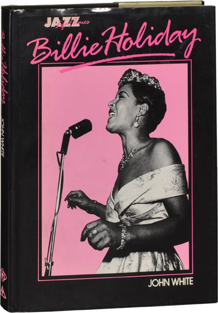 Billie Holiday: Her Life and Times. Billie Holiday, John White.