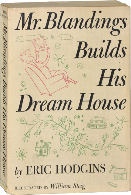 Mr. Blandings Builds His Dream House. Eric Hodgins, William Steig, illustrations.