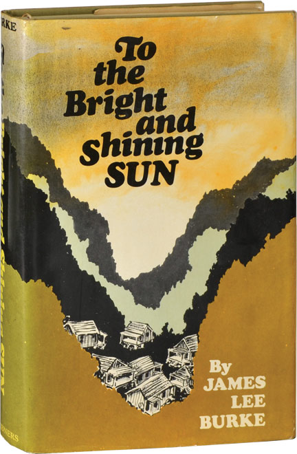 To the Bright and Shining Sun. James Lee Burke.