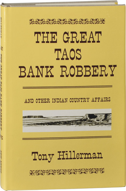 The Great Taos Bank Robbery and Other Indian Country Affairs. Tony Hillerman.
