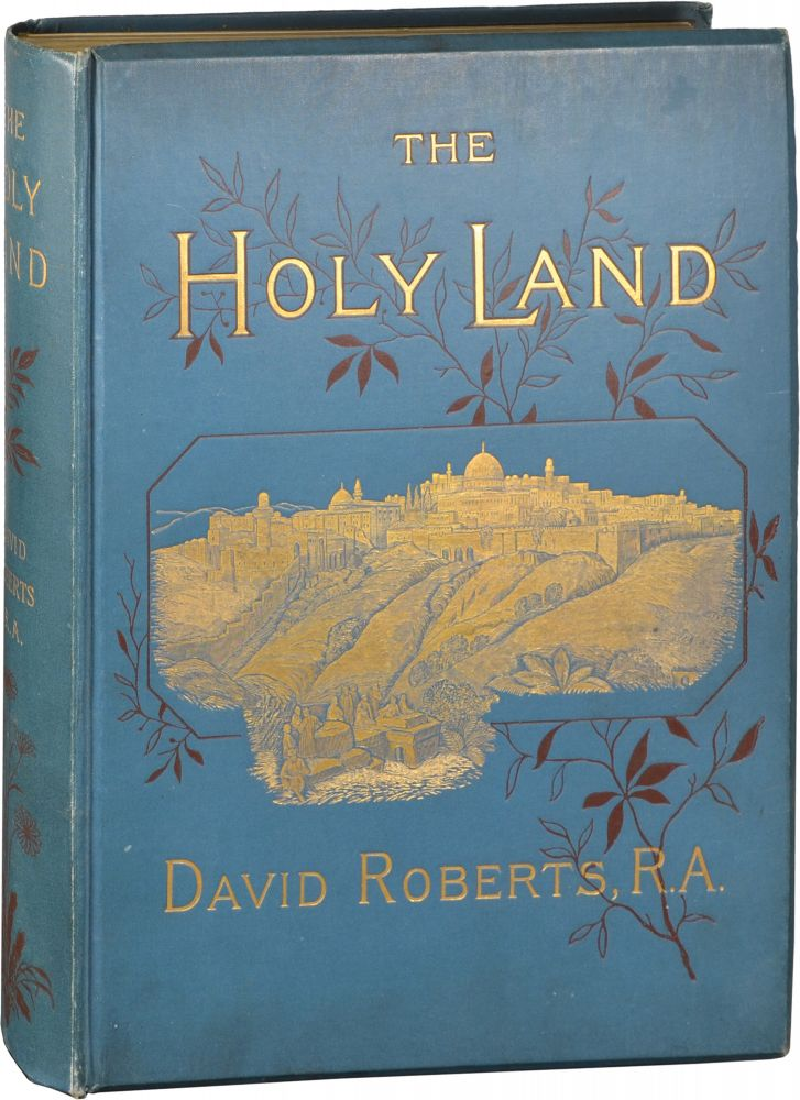 The Holy Land. David Roberts, illustrator, authors, George Croly, Louis Haghe.