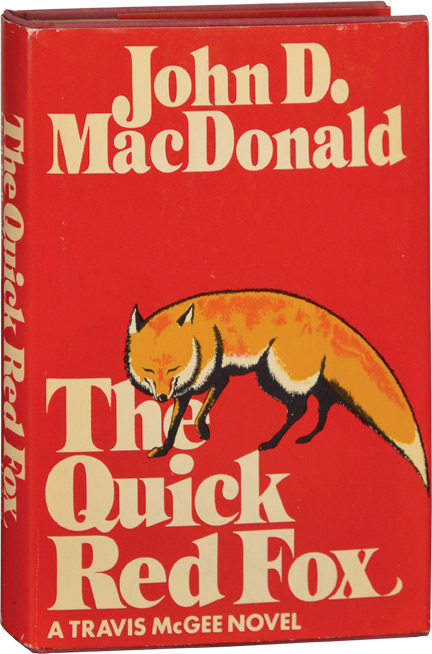 The Quick Red Fox. John D. MacDonald.