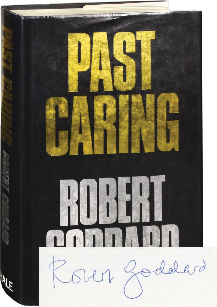 Past Caring. Robert Goddard.