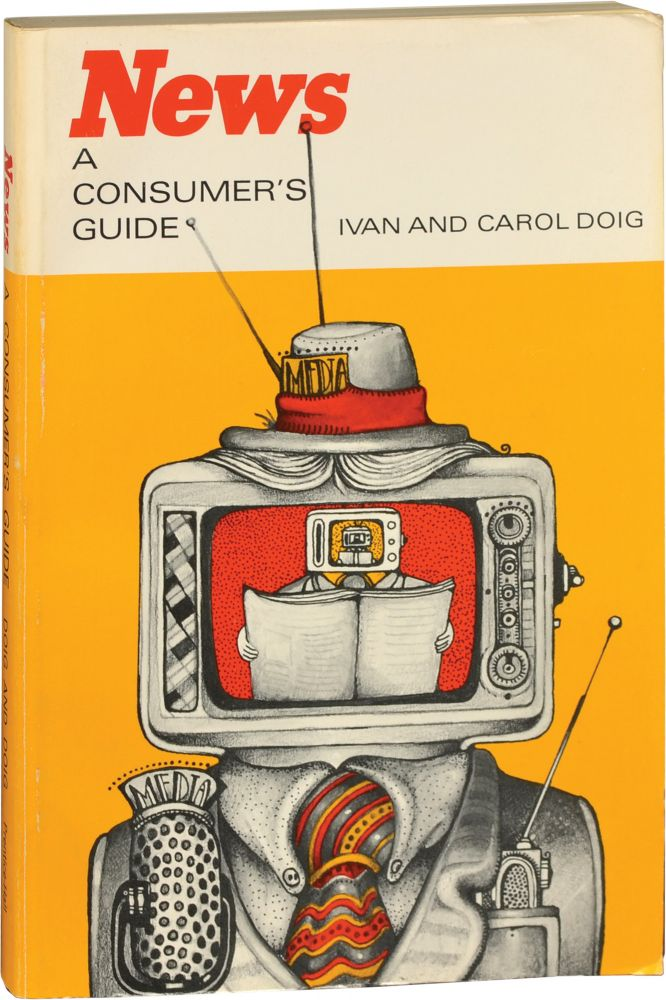 News: A Consumer's Guide. Ivan and Carol Doig.
