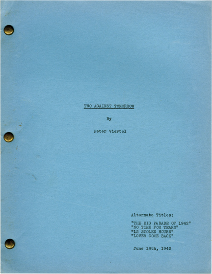 Two Against Tomorrow [The Big Parade of 1942], [No Time for Tears], [12 Stolen Hours], [Lover Come Back]. Peter Viertel, David Selznick, screenwriter, producer.