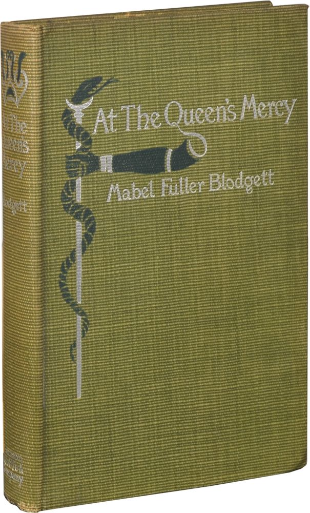 At the Queen's Mercy. Mabel Fuller Blodgett.