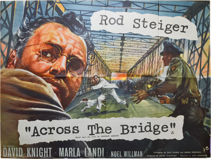 Across The Bridge. Graham Greene, Ken Annakin, Albert Clarke, Denis Freeman Guy Elmes, Rod Steiger, novel, director, still photographer, screenwriter, starring.