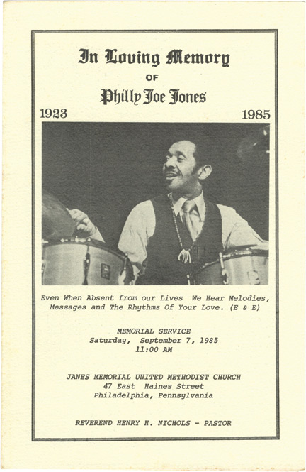 In Loving Memory of Philly Joe Jones, 1923-1985. Henry H. Nichols, John Coyners Max Roach, Amiri Baraka, pastor, tributes.