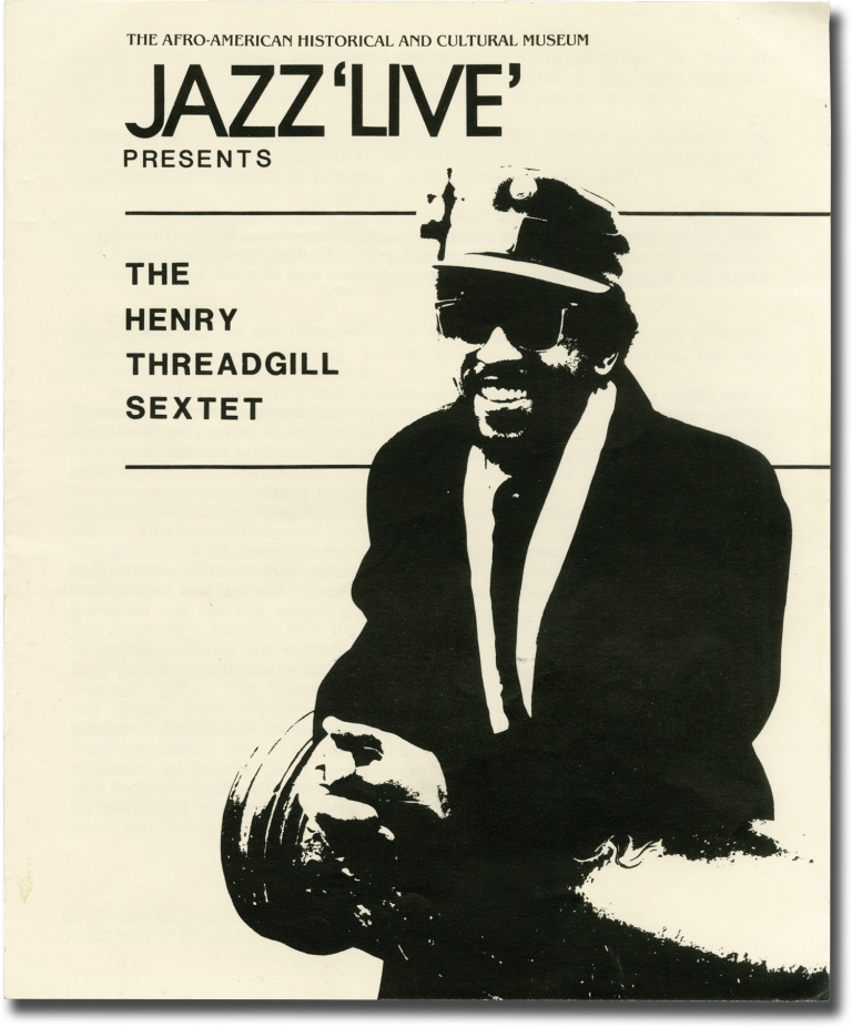 "Jazz ""Live"" at the Afro-American Museum presents The Henry Threadgill Sextet Saturday, August 29, 1987. The Henry Threadgill Sextet, Spencer R. Weston, program notes."
