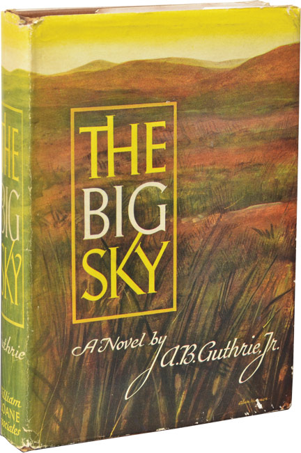 The Big Sky. A. B. Guthrie, Jr.
