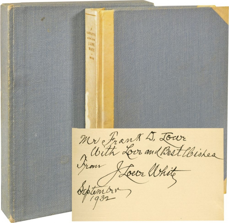 A Narrative of the Life of J. Lowe White, 1850-1932. J. Lowe White.