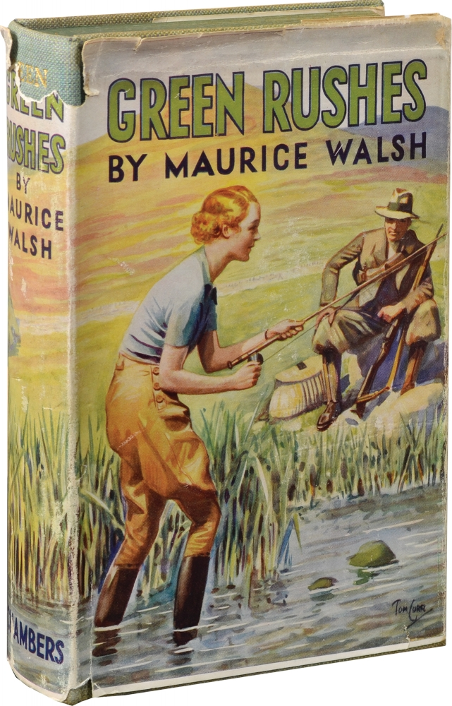 Green Rushes. Maurice Walsh.