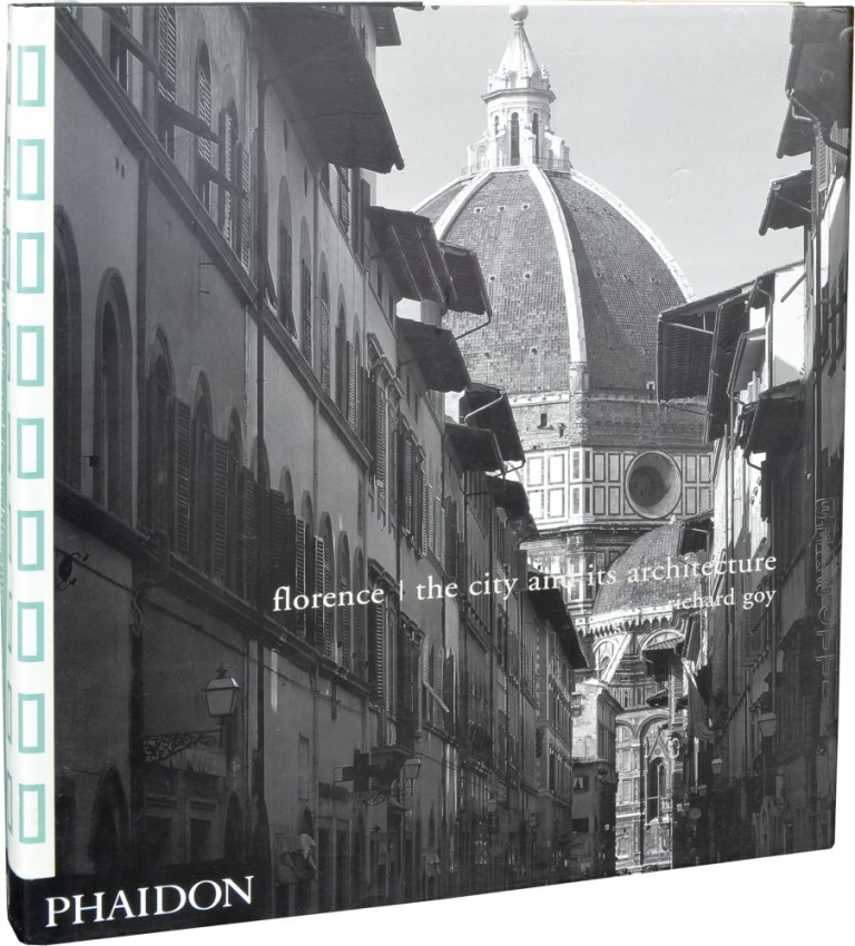 Florence: The City and Its Architecture. Richard Goy.