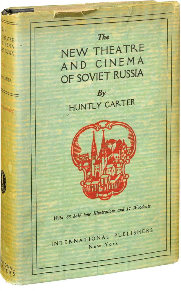 The New Theatre and Cinema of Soviet Russia. Huntly Carter.