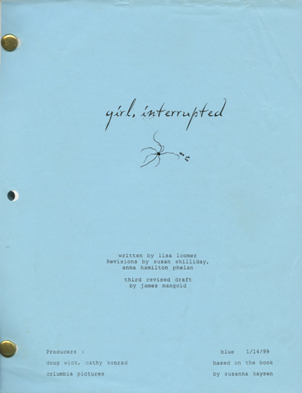 Girl, Interrupted. James Mangold, screenwriter director, Susanna Kaysen, novel, Anna Hamilton Phelan Lisa Loomer, Susan Shilliday, screenwriter, Cathy Konrad Doug Wick, producer, Winona Ryder Angelina Jolie, Whoopi Goldberg, starring.