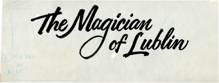 The Magician of Lublin. Harold Adler, Menahem Golan, Isaac Bashevis Singer, Irving S. White Sheldon Patinkin, Louise Fletcher Alan Arkin, Shelley Winters, letterer, screenwriter director, novel, screenwriters, starring.