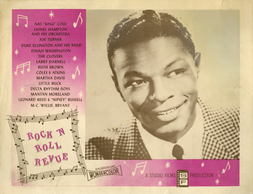 "Rock 'n' Roll Revue [Harlem Rock 'n' Roll]. Joseph Kohn, Joe Turner Nat ""King"" Cole, others, Delta Rhythm Boys, Martha Davis, ""Nipsey"" Russell, The Clovers, Dinah Washington, Duke Ellington, director, starring."