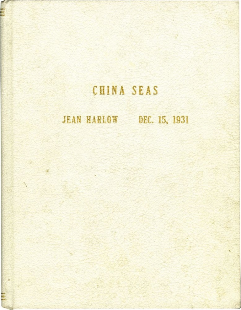 China Seas. Tay Garnett, director, Crosbie Garstin, novel, John Lynch John Colton, screenwriters, Clark Gable Jean Harlow, Wallace Beery, starring.