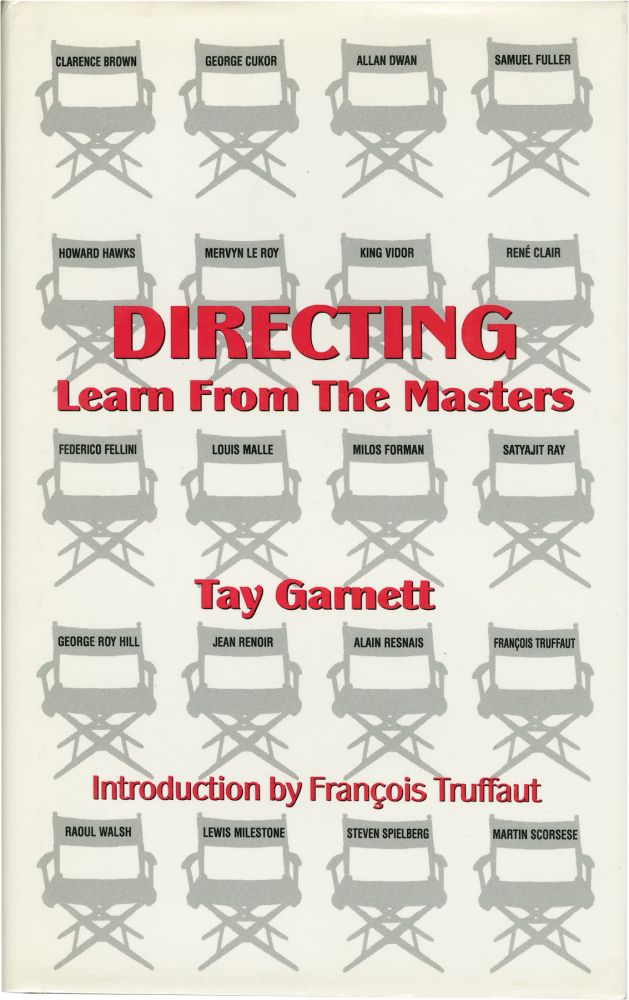 Directing: Learn from the Masters. Tay Garnett, Francois Truffaut, introduction.