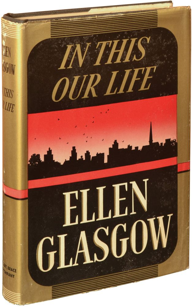 In This Our Life. Ellen Glasgow.