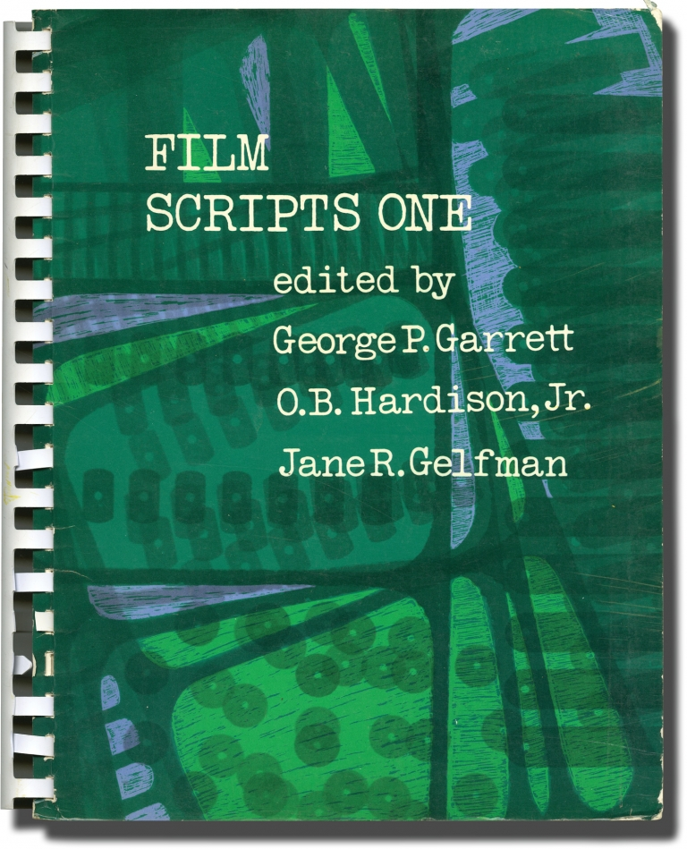 Film Scripts One, Two, Three and Four. George P. Garrett, Jane R. Gelfman, Jr., O. B. Hardison.