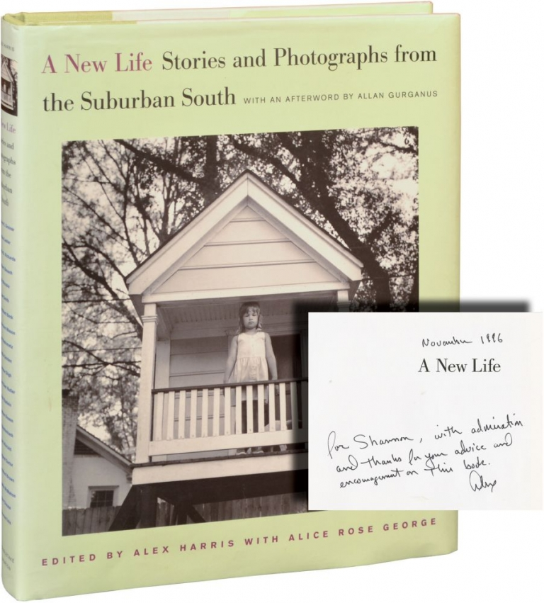 A New Life: Stories and Photographs from the Suburban South. Alex Harris, Alice Rose George, Allan Gurganus, photography, afterword.