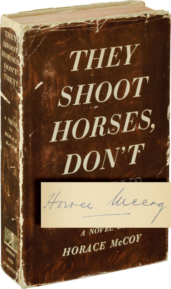 They Shoot Horses, Don't They. Horace McCoy.