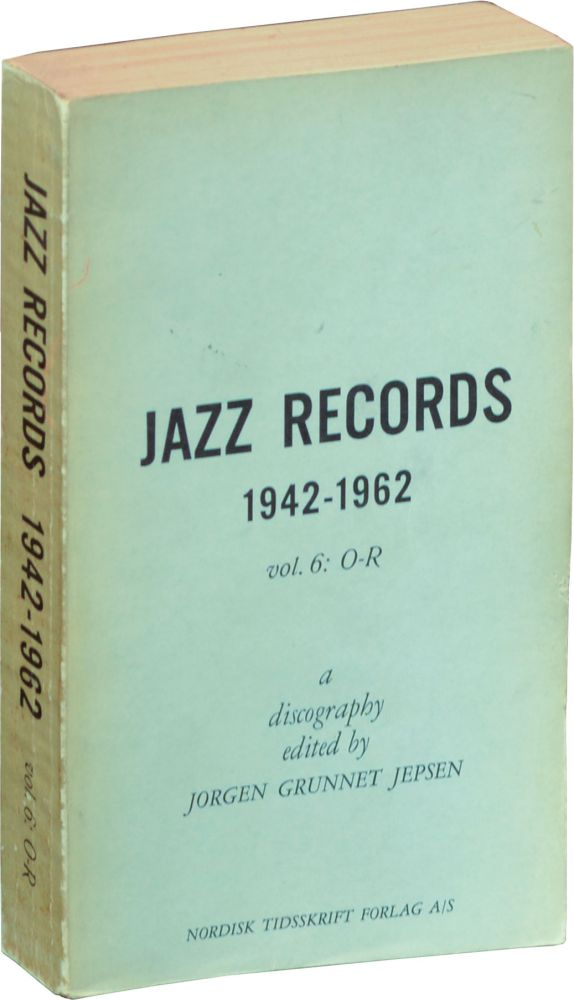 Jazz Records 1942-1962: Volume 6: O-R. Jorgen Grunnet Jepsen.