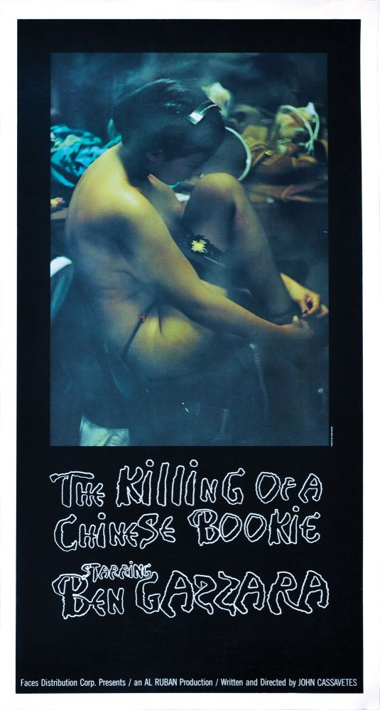 The Killing of a Chinese Bookie. John Cassavetes, Catherine Wong Ben Gazzara, Seymour Cassell, screenwriter director, starring.