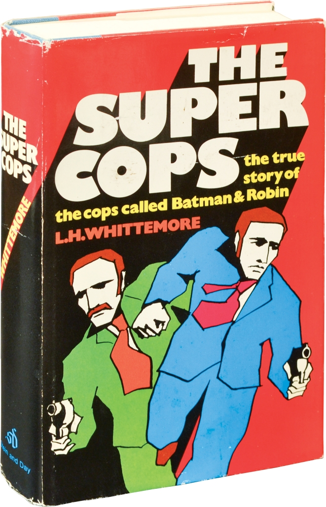 The Super Cops: The True Story of the Cops Called Batman and Robin. L. H. Whittemore.
