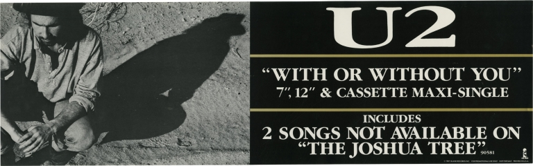 """""""With or Without You"""" U2 promotional banner poster. U2, The Edge Bono, Jr, Larry Mullen, Adam Clayton."""