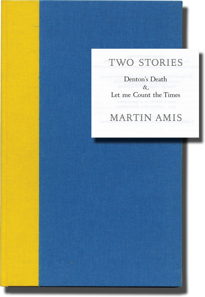 Two Stories: Denton's Death and Let Me Count the Times. Martin Amis.