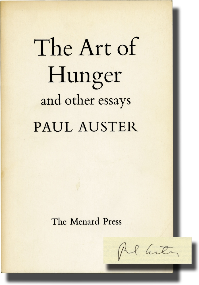 The Art of Hunger and Other Essays. Paul Auster.