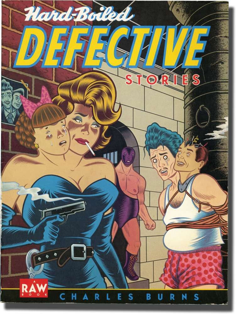 Hard-Boiled Defective Stories. Charles Burns, Art Spiegelman, Francoise Mouly, edited and.