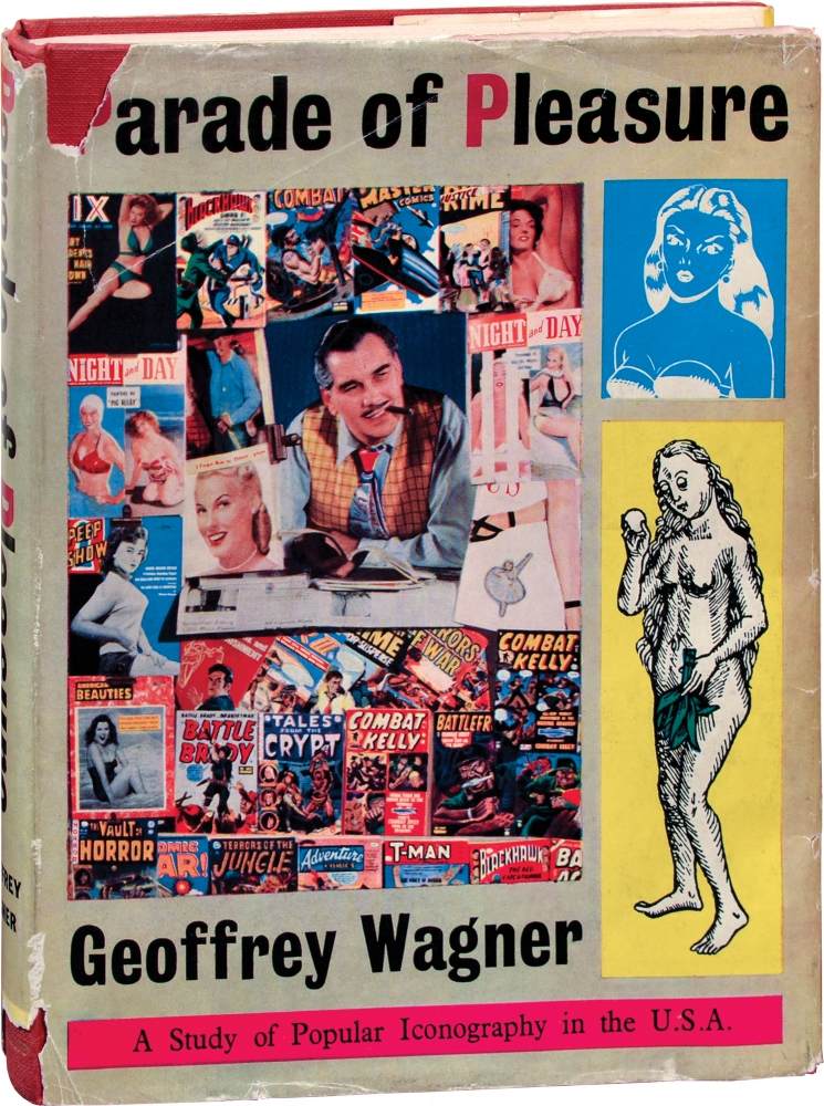 Parade of Pleasure: A Study of Popular Iconography in the USA. Geoffrey Wagner.