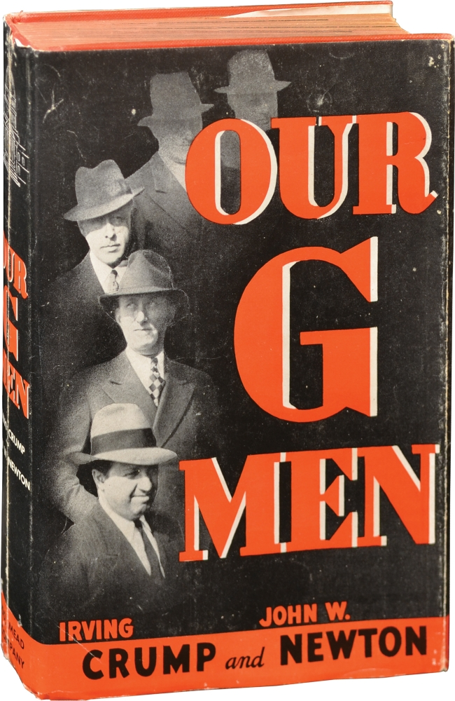 Our G-Men and Other Federal Agents. Irving Crump, John W. Newton.